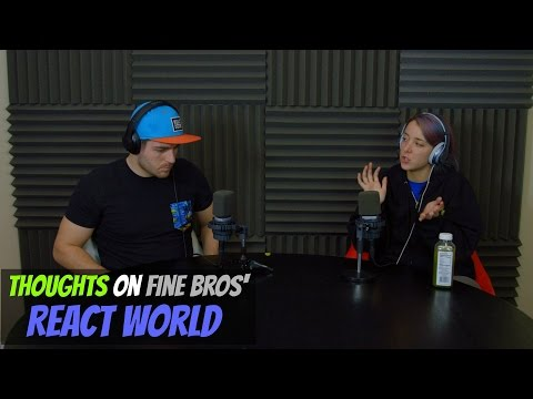 Podcast #77 - Thoughts On Fine Bros' React World