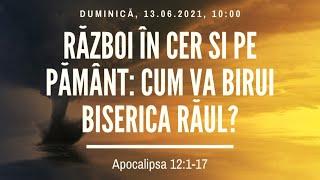 Sfânta Treime Brăila - 13 Iunie 2021 - Iosua Faur - Apocalipsa 12:1-17