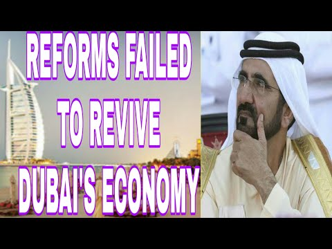 Dubai Ruler Sheikh Mohammed's Reforms Failed To Revive Dubai's Crisis Economy