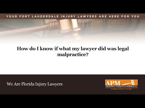 How Do I Know If What My Lawyer Did Was Legal Malpractice?