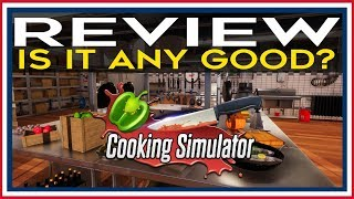 Cooking Simulator Review | Cooking Simulator Is It Any Good? | Cooking Simulator Gameplay Review