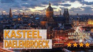 Kasteel Daelenbroeck hotel review | Hotels in Herkenbosch | Netherlands Hotels