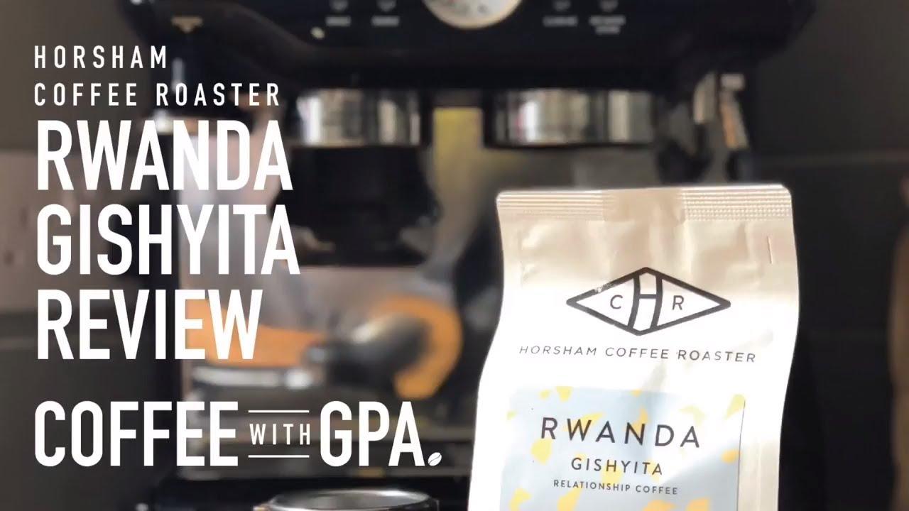 Horsham Coffee Roaster Review Rwanda Gishyita