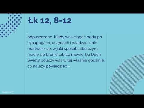 Ewangelia - 21 października 2017 - (Łk 12, 8-12)