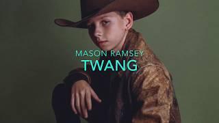 Mason Ramsey - Twang Lyrics