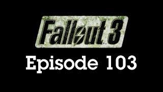 Fallout 3 Episode 103 - Slavery