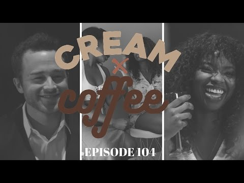 "CREAM X COFFEE  - ""FIRST DATE"" (EP. 104) #CreamxCoffee 