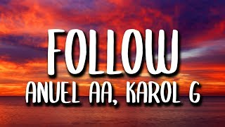 Anuel AA, Karol G - Follow (Letra/Lyrics)