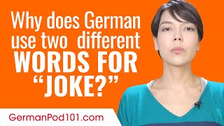 "Why does German use two different words for ""joke?"""