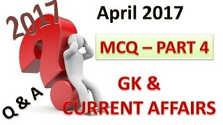 MCQ/QUIZ on GK and Current Affairs 2017 - Part 4 (April 2nd week, 2017)