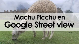 Así capturaron Machu Picchu para Google Street View Free HD Video