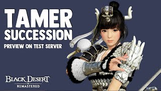 "Black Desert ► Tamer ""WOLF QUEEN"" Succession Preview on Test Server (2019)"