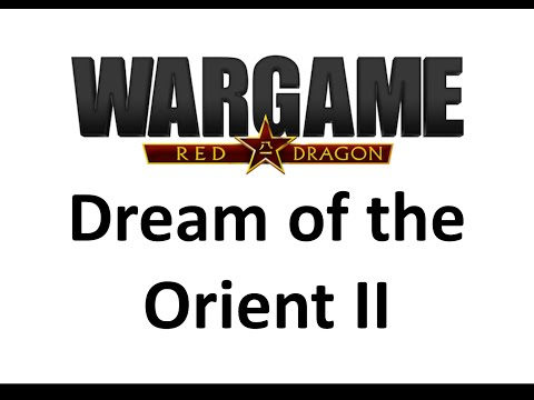 Wargame Red Dragon - Dream of the Orient II