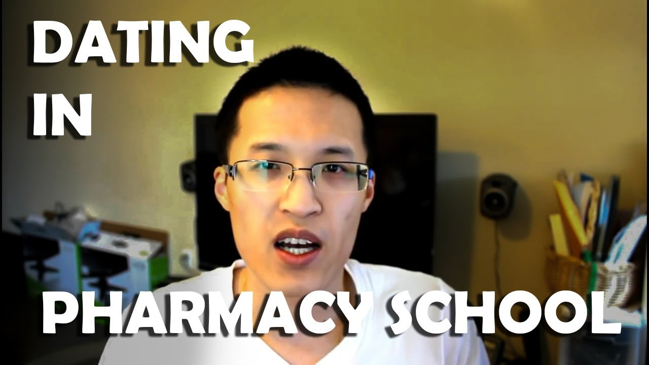 dating during pharmacy school