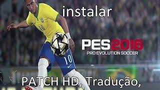 Como Baixar e Instalar PES 2016 Completo (+ Crack, Tradução, Patch HD e Brasileirão)