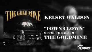 Gambar cover Kelsey Waldon - Town Clown - The Goldmine