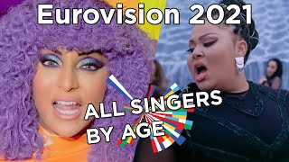 Eurovision 2021 - All Singers by Age (from oldest to youngest) with full names