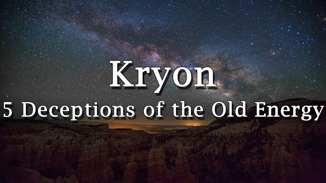 "Kryon - ""Five Deceptions of the Old Energy"""