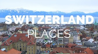 10 Best Places to Visit in Switzerland - Travel Video