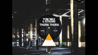Tom Wax & Strobe - Thora Thora (Rainer Weichhold & Vangelis Kostoxenakis remix)