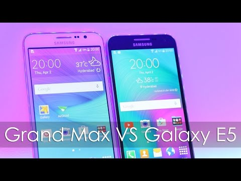 Samsung Grand Max vs Galaxy E5 Compared which is better for you