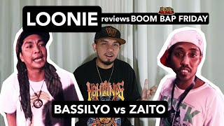 LOONIE | BREAK IT DOWN: Rap Battle Review E153 | BOOM BAP FRIDAY: BASSILYO vs ZAITO