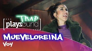 Mueveloreina - Voy | PLAYZOUND TRAP | Playz