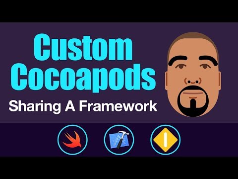 Custom Cocoapods: Sharing A Framework | Swift 4, Xcode 9