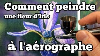 Comment peindre une fleur d'Iris à l'aérographe