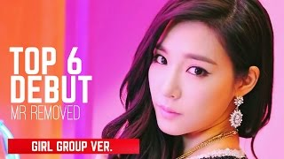 (DEBUT) TOP 6 BEST K-POP GIRL GROUP MR REMOVED - Stafaband