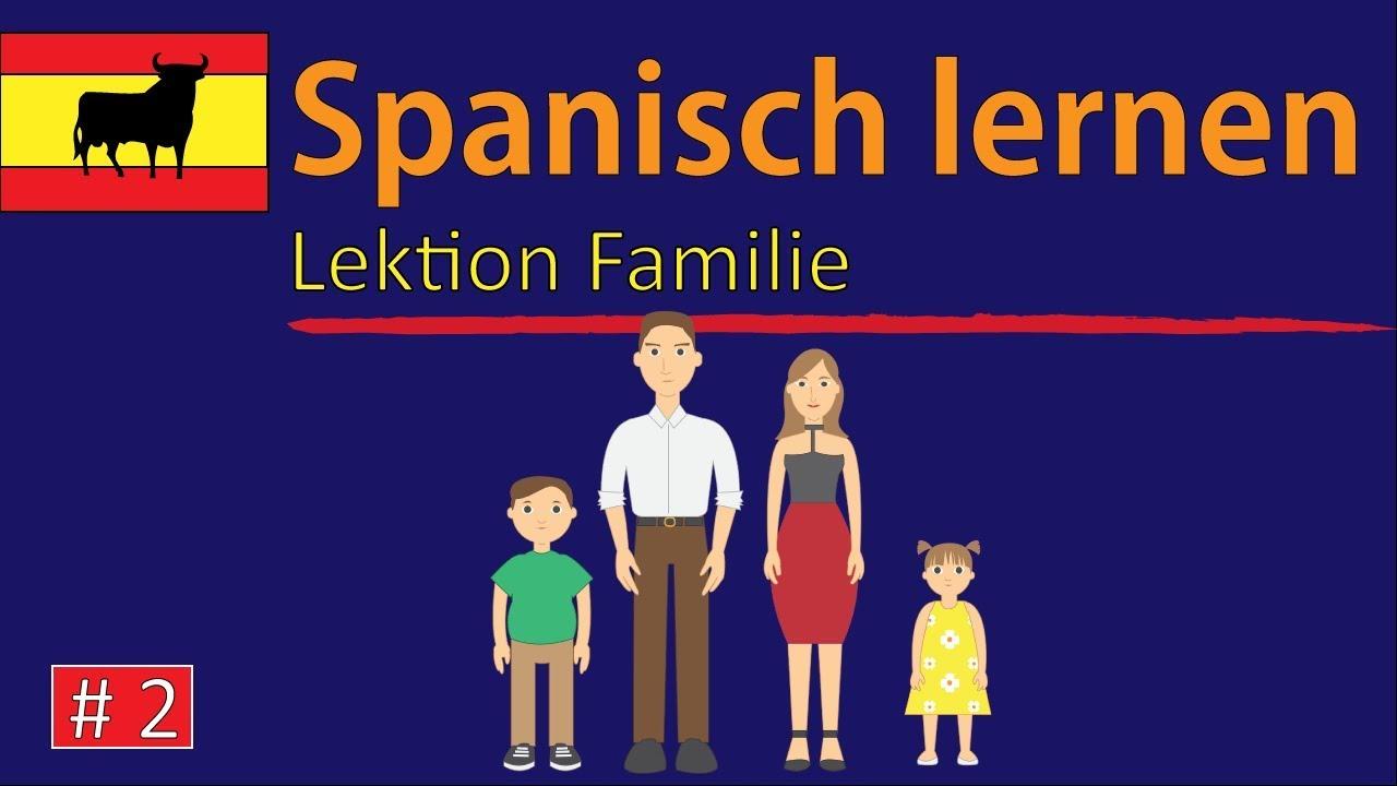 spanisch lernen f r anf nger lektion familie und verwandtschaft 2 deutsch spanisch youtube. Black Bedroom Furniture Sets. Home Design Ideas