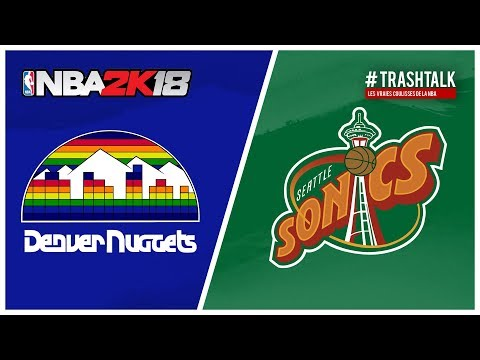 NBA 2k18 : Nuggets All Time vs Sonics '96
