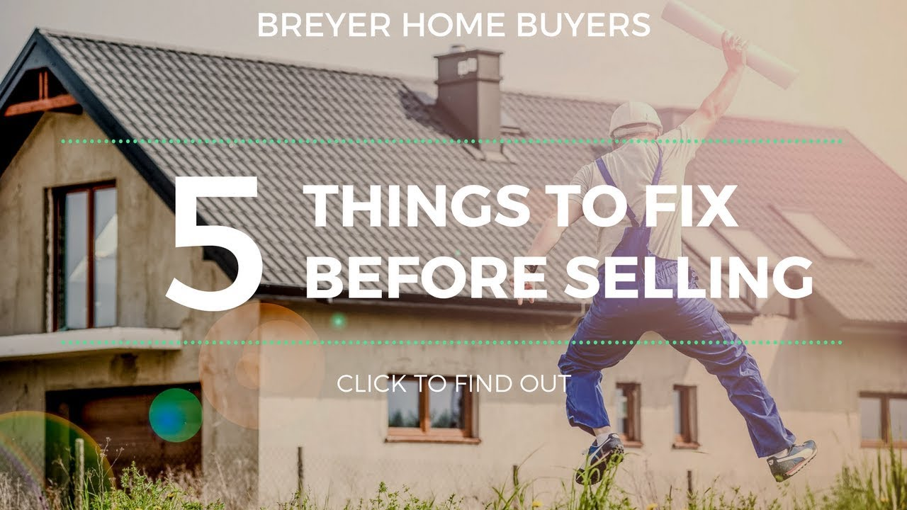 5 Things To Fix Before You List Your House in Atlanta | Breyer Home Buyers 770-744-0724