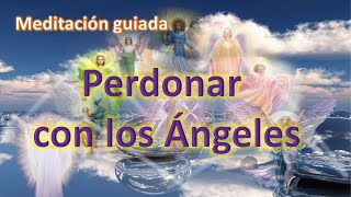 Meditacion del perdon con Angeles