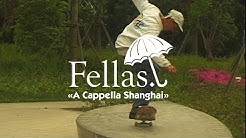 "Hélas' ""Fellas: A Cappella Shanghai"" Video"