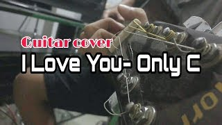 I love you- OnlyC |guitar cover | Khánh Duy ft Lan Vy