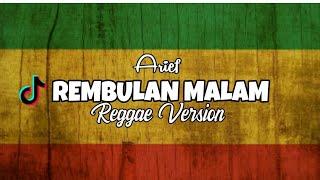 Rembulan Malam Arief Reggae Version