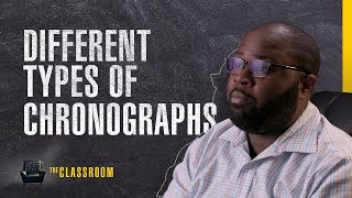 Different Types of Chronographs Explained   The Classroom EP11, S01