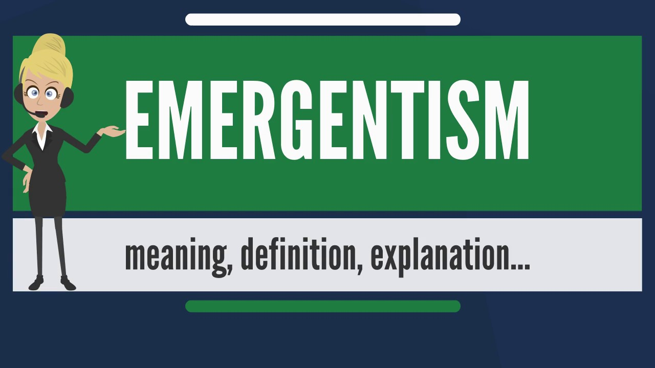 What is EMERGENTISM? What does EMERGENTISM mean? EMERGENTISM meaning,  definition & explanation - YouTube