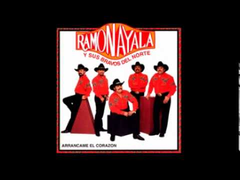 Arráncame el Corazón - Ramon Ayala y sus Bravos del Norte
