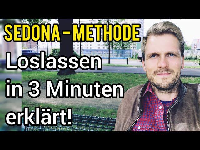 Sedona Methode: In 3 Minuten erklärt - Loslassen lernen, In Frieden kommen, Spirituell erwachen
