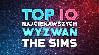 10 Najciekawszych Wyzwań w Serii The Sims ft ReFresherTV
