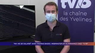 "Yvelines | ""Ma vie de salarié"" avec Thomas Basso, webmaster alternant chez ""TV78"""
