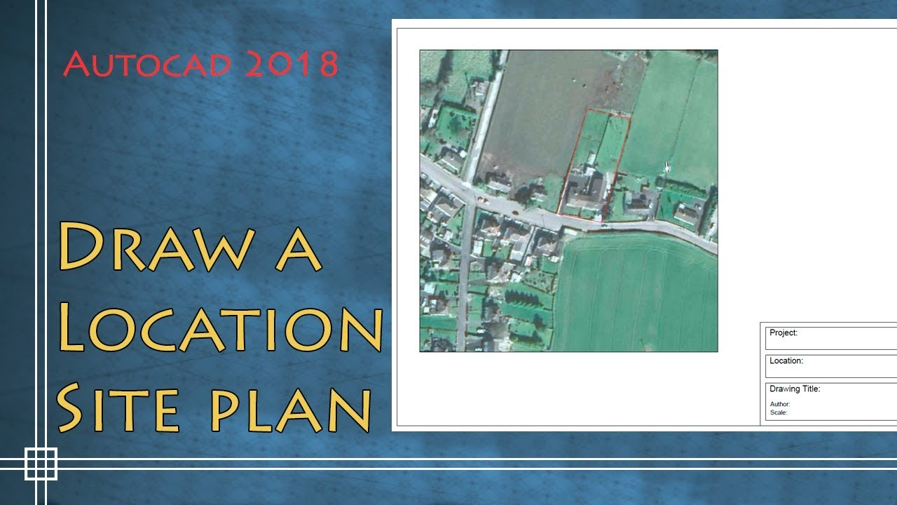 Autocad 2018 How to draw a Location Site Plan YouTube – How To Draw A Site Plan To Scale