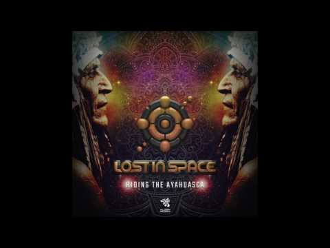 Lost In Space - Riding The Ayahuasca (Original Mix)