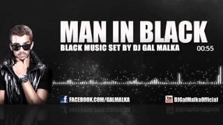MAN IN BLACK by dj Gal Malka
