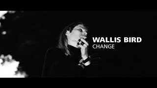 Wallis Bird -  Change