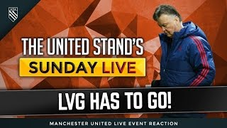 Manchester United Fan Review | Van Gaal Out Out Out!