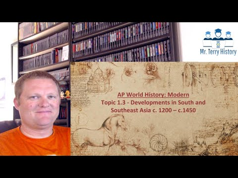 Topic 1.3 - Developments in South and Southeast Asia (1200-1450)   AP World History: Modern