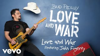 Brad Paisley - Love and War (Audio) ft. John Fogerty